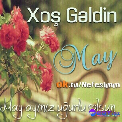 Xos Geldin May Yazili Səkilləri Xos Heldin Yaz Bahar 2016 Feat Az Sekiller 9 May Sekilleri Qarisiq Bayram